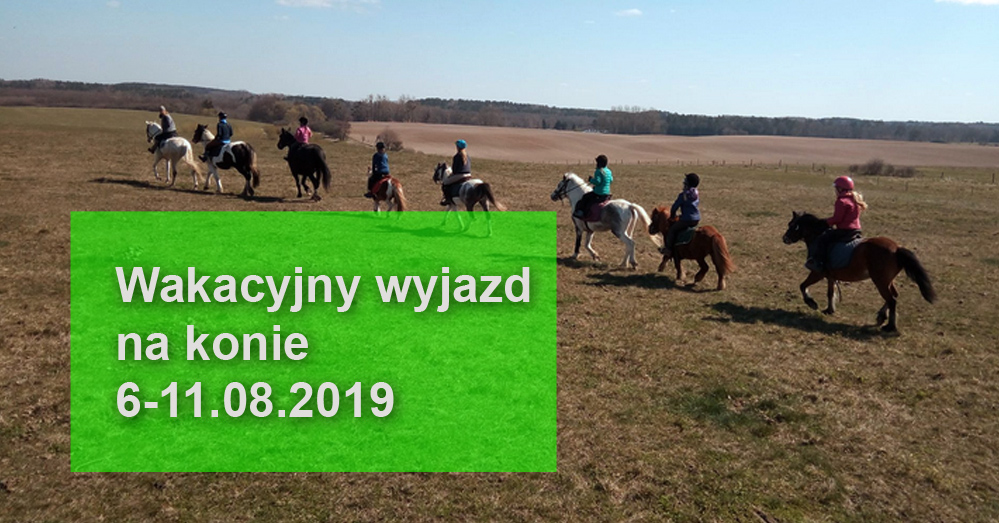 Letni wyjazd na konie 6-11.08.2019
